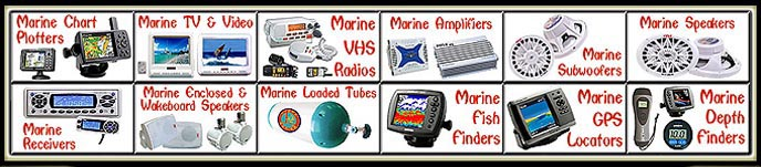 marine stereo amplifiers-marine stereo subwoofers-marine stereo speakers-enclosed wakeboard speakers-marine stereo loaded woofer tubes-marine tv video-marine stereo receivers head units-fish finders-depth finders-chart plotters-marine gps navigators-marine radios vhf transceivers